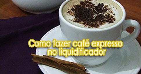Como fazer café expresso no liquidificador